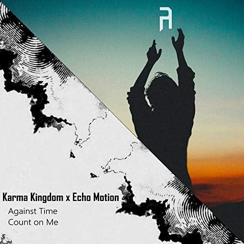 Karma Kingdom & Echo Motion
