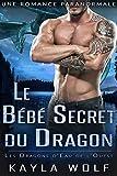Le Bébé Secret du Dragon: Une Romance Paranormale (Les Dragons d'Eau de l'Ouest t. 3)
