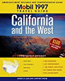 Mobil: California and the West 1997 (MOBIL TRAVEL GUIDE NORTHERN CALIFORNIA ( FRESNO AND NORTH))