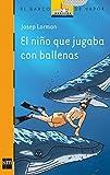 El niño que jugaba con ballenas: 188 (El Barco de Vapor Naranja)