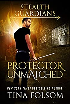 Protector Unmatched (Stealth Guardians Book 6) by [Tina Folsom]