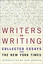 Writers on Writing: Collected Essays from The New York Times (Writers on Writing (Times Books Hardcover))
