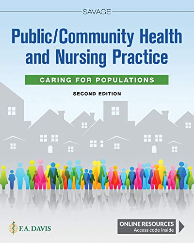 Compare Textbook Prices for Public / Community Health and Nursing Practice: Caring for Populations 2 Edition ISBN 9780803677111 by Savage PhD  RN  FAAN, Christine L.