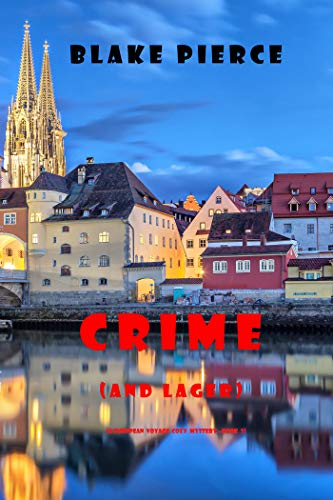 Crime (and Lager) (A European Voyage Cozy Mystery—Book 3) by [Blake Pierce]