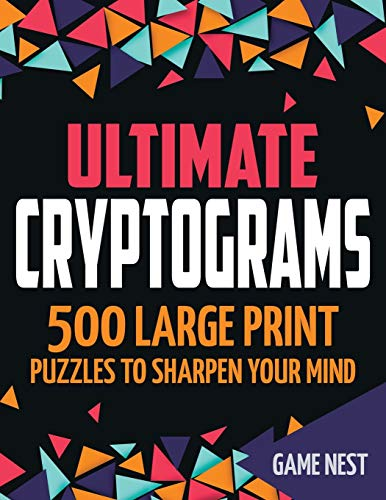 Ultimate Cryptograms: 500 Large Print Puzzles to Sharpen...