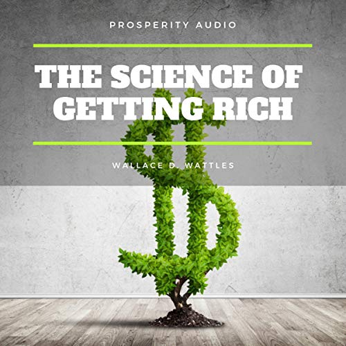 The Science of Getting Rich                   By:                                                                                                                                 Wallace D. Wattles                               Narrated by:                                                                                                                                 Jerry Clifford                      Length: 2 hrs and 24 mins     Not rated yet     Overall 0.0