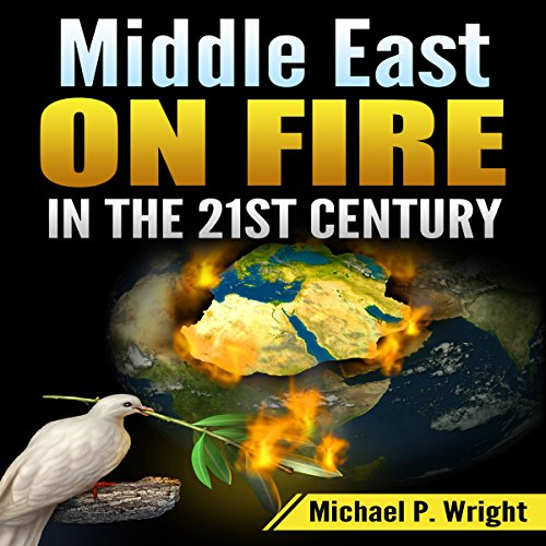 Middle East on Fire in the 21st Century  audiobook cover art