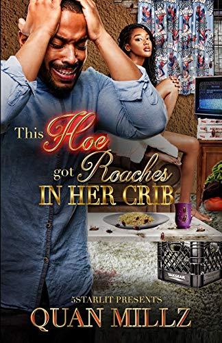 This Hoe Got Roaches In Her Crib: An Urban Satire