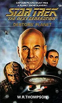 Star Trek: The Next Generation: Debtor's Planet by [W.R. Thompson]