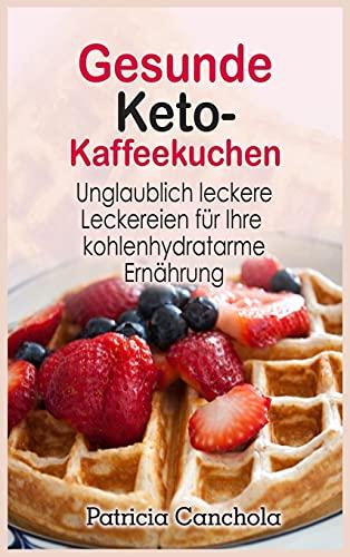 Gesunde Keto- Kaffeekuchen: Unglaublich leckere Leckereien für Ihre kohlenhydratarme Ernährung