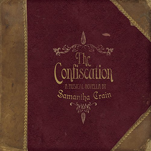 The Confiscation EP - A Musical Novella by Samantha Crain