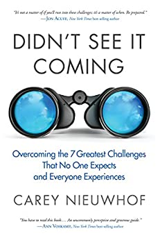 Didn't See It Coming: Overcoming the Seven Greatest Challenges That No One Expects and Everyone Experiences by [Carey Nieuwhof]