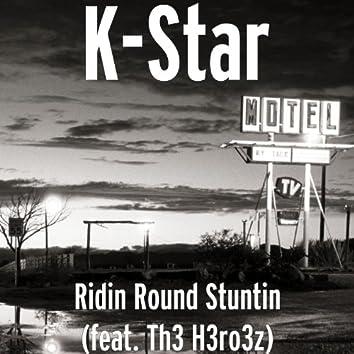 Ridin Round Stuntin (feat. Th3 H3ro3z)