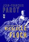 3 premières enquêtes de Nicolas Le Floch : L'énigme des Blancs-Manteaux - L'homme au ventre de plomb - Le fantôme de la rue Royale par Parot
