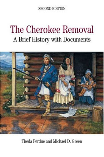 The Cherokee Removal: A Brief History with Documents, 2nd Edition