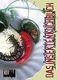 Das Insektenkochbuch: Der etwas andere Geschmack