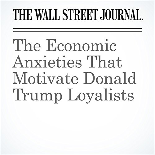 The Economic Anxieties That Motivate Donald Trump Loyalists copertina