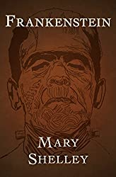 Image: Frankenstein | Kindle Edition | by Mary Shelley (Author). Publisher: Open Road Media (March 18, 2014)