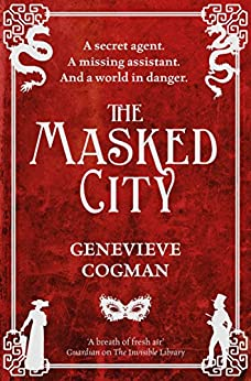 The Masked City: The Invisible Library 2 by [Genevieve Cogman]