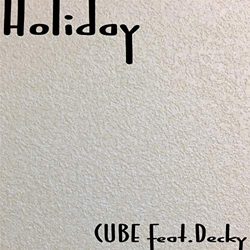 Holiday (feat. Deckey)