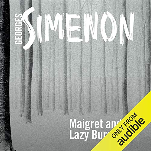 Maigret and the Lazy Burglar audiobook cover art