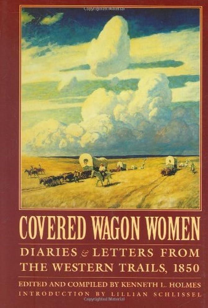 洗剤きらきら落ちたCovered Wagon Women, Volume 2: Diaries and Letters from the Western Trails, 1850 (Coverd Wagon Women) (English Edition)