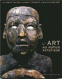 L'art au futur antérieur - Un autre regard