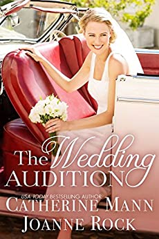 The Wedding Audition (Runaway Brides Book 2) by [Catherine Mann, Joanne Rock]