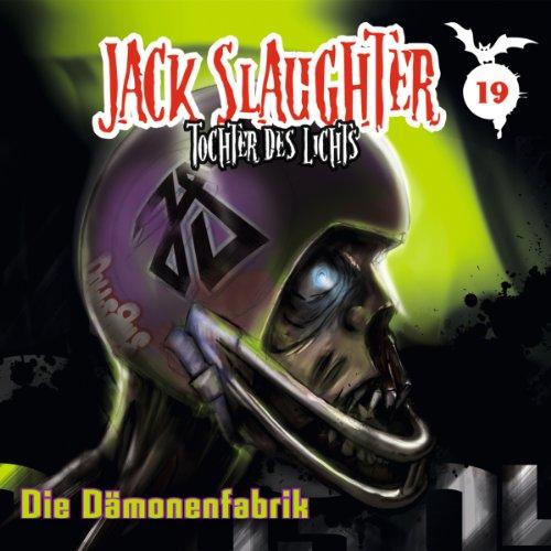 Die Dämonenfabrik (Jack Slaughter - Tochter des Lichts 19) Titelbild