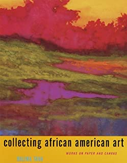 Collecting African American Art: Works on Paper and Canvas