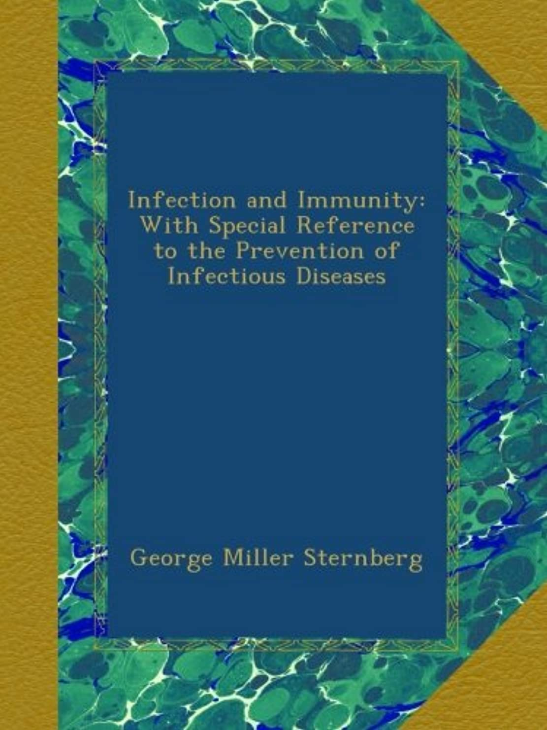 ゲーム国歌予報Infection and Immunity: With Special Reference to the Prevention of Infectious Diseases