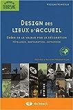 Design des lieux d'accueil - Créer la valeur par la décoration - Hôtellerie, Restauration, Entreprises (2008)