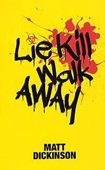 Paperback Lie Kill Walk Away Book