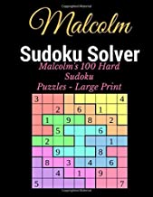 Sudoku Solver: Malcolm's 100 Hard Sudoku Puzzles - Large Print
