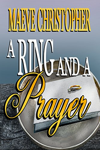 A Ring And A Prayer (Book 1 Golden Bowl Series) by [Maeve Christopher]