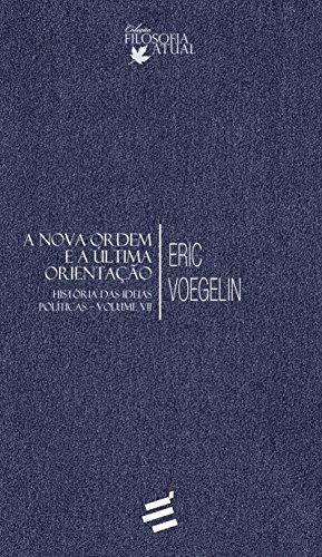 A Nova Ordem e a Última Orientação. História das Ideias Políticas – Volume VII