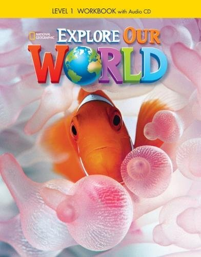 Explore Our World 1 - Workbook With Audio CD