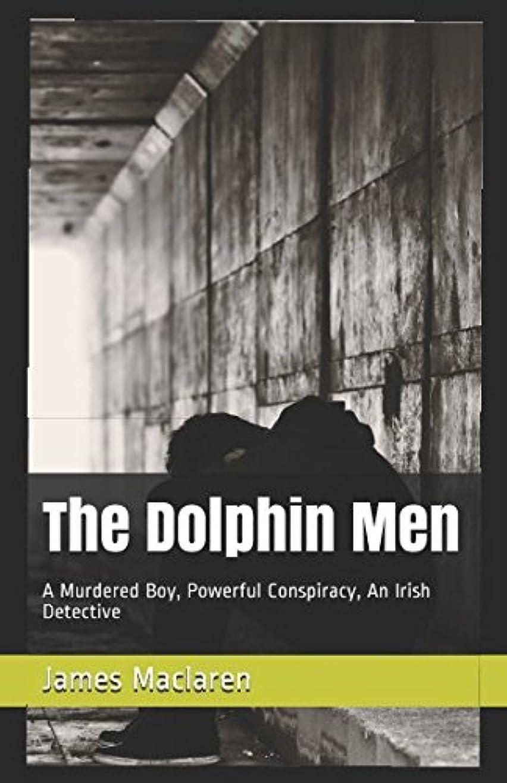 優先権レモンコミットThe Dolphin Men: A Murdered Boy, Powerful Conspiracy, An Irish Detective