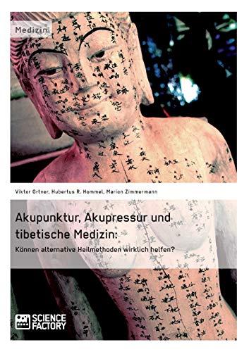 Akupunktur, Akupressur und tibetische Medizin. Können alternative Heilmethoden wirklich helfen?