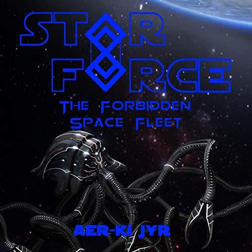 Star Force: The Forbidden Space Fleet audiobook cover art
