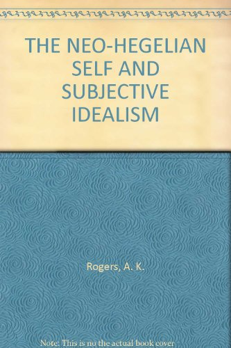 THE NEO-HEGELIAN SELF AND SUBJECTIVE IDEALISM