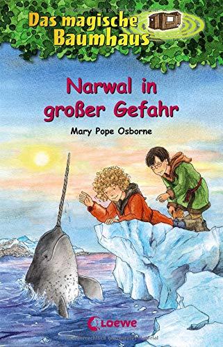 Das magische Baumhaus 57 - Narwal in großer Gefahr: Kinderbuch über Wikinger für Mädchen und Jungen ab 8 Jahre