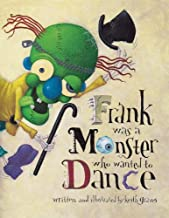 Frank Was a Monster Who Wanted to Dance by Keith Graves (2006-08-17)