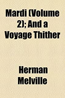 Mardi (Volume 2); And a Voyage Thither