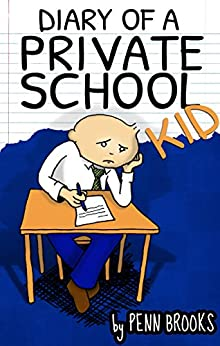 A Diary of a Private School Kid by [Penn Brooks]