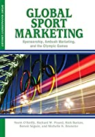 Global Sport Marketing: Sponsorship, Ambush Marketing & the Olympic Games