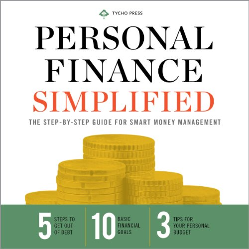 Personal Finance Simplified     The Step-by-Step Guide for Smart Money Management              By:                                                                                                                                 Tycho Press                               Narrated by:                                                                                                                                 Kevin Pierce                      Length: 4 hrs     27 ratings     Overall 4.1