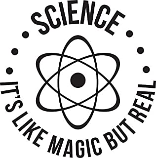 "Science: It's Like Magic, But Real Sticker Decal Window Bumper Sticker Vinyl 5"""