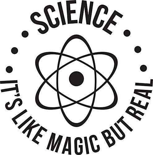 Science: It s Like Magic, But Real Sticker Decal Window Bumper Sticker Vinyl 5