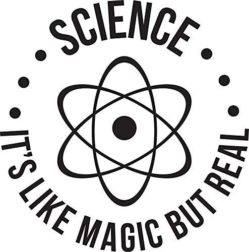 Science: It's Like Magic, But Real Sticker Decal Window Bumper Sticker Vinyl 5""